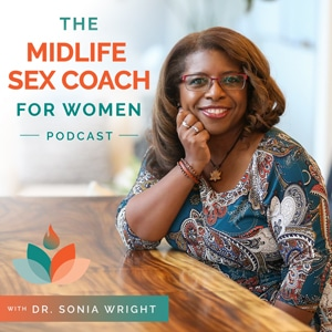 Introducing The Midlife Sex Coach for Women Podcast!