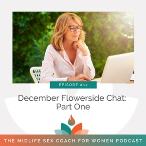 December Flowerside Chat: Part One