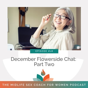 December Flowerside Chat: Part Two