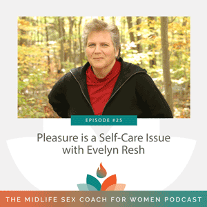 Pleasure is a Self-Care Issue with Evelyn Resh